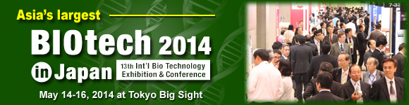 BIOtech 2014 Japan – 13th Int'l Bio Technology Exhibition & Conference