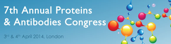 7th Annual Proteins & Antibodies Congress, 3-4 April 2014, London