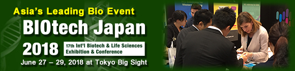 BIOtech Japan 2018: 17th Int'l Biotech & Life Sciences Exhibition & Conference